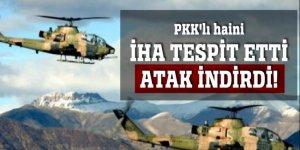 PKK'lı haini İHA tespit etti Atak indirdi!