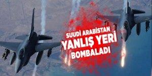 Suudi Arabistan yanlış yeri bombaladı