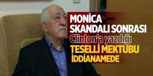 Monica skandalı sonrası Clinton'a yazdığı teselli mektubu iddianamede