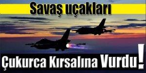 Savaş uçakları Çukurca kırsalını vurdu!