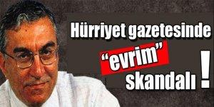 "Hürriyet gazetesinde ""evrim"" skandalı"