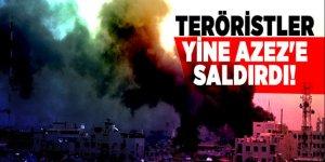 Teröristler yine Azez'e saldırdı!