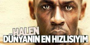 Usain Bolt: 'Halen dünyanın en hızlısıyım'