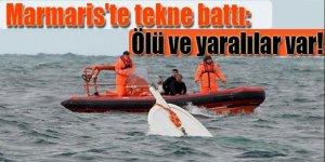 Marmaris'te tekne battı: Ölü ve yaralılar var!