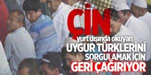 Çin, yurt dışında okuyan Uygur Türklerini sorgulamak için geri çağırıyor