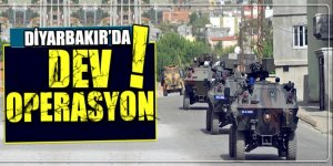 Diyarbakır'da dev operasyon!