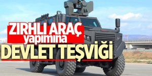 Zırhlı araç yapımına devlet teşviği