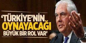 'Türkiye'nin oynayacağı büyük bir rol var'