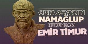Orta Asya'nın namağlup hükümdarı: Emir Timur