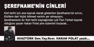Hakan Polat, Kürtler'in tarihi diye görülen Şerefname'nin Cinleri'ni yazdı