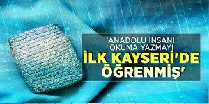 'Anadolu insanı okuma yazmayı ilk Kayseri'de öğrenmiş'