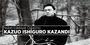 Nobel Edebiyat Ödülü'nü Kazuo Ishiguro kazandı