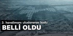 3. havalimanı uluslararası kodu belli oldu