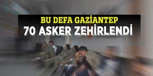 Bu defa Gaziantep!70 asker zehirlendi...