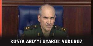 Rusya ABD'yi uyardı: Vururuz!