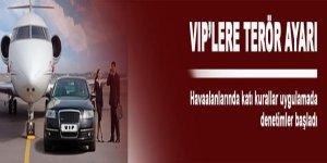 Havaalanında VIP'lere terör ayarı