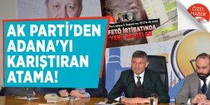 AK Parti'den Adana'yı karıştıran atama!