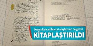 Osmanlı'da istihbarat olaylarının belgeleri kitaplaştırıldı