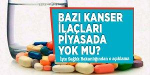 Kanser ilaçları piyasada yok mu? İşte Sağlık Bakanlığından o açıklama