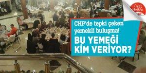 CHP'de tepki çeken yemekli buluşma!