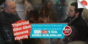 """Ünlü """"Şeytan Haritası"""" kitabı yazarı Spiritüalist Sayik Erol Tangut'tan AVAZTÜRK'e özel bomba açıklamalar!"""