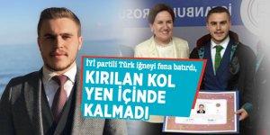 İYİ partili Türk iğneyi fena batırdı, kırılan kol yen içinde kalmadı