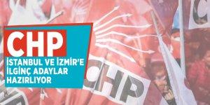 CHP, İstanbul ve İzmir'e ilginç adaylar hazırlıyor