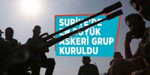 Suriye'de en büyük askeri grup kuruldu