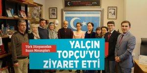 Türk Dünyasından Basın Mensupları Yalçın Topçu'yu ziyaret etti
