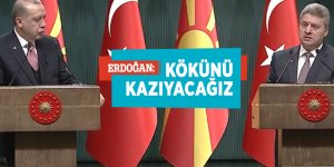 Erdoğan: Kökünü kazıyacağız...