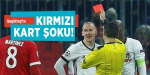 Beşiktaş'ta kırmızı kart şoku!