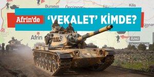 Afrin'de 'vekalet' kimde?