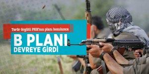 Terör örgütü PKK'nın planı bozulunca B planı devreye girdi!