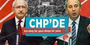 CHP'de Kurultay bir yana dünya bir yana