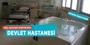 Özel hastane konforunda DEVLET HASTANESİ!