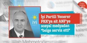 "İyi Partili Yenerer PKK'ya ait ANF'ye sosyal medyadan ""belge servis etti"""