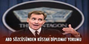 ABD sözcüsünden küstah diplomat yorumu!