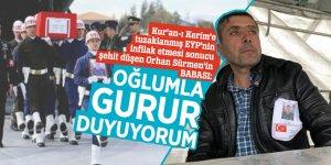 Şehit düşen Orhan Sürmen'in babası: Oğlumla gurur duyuyorum