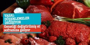 Yasal düzenlemeler değişiyor genetiği değiştirilmiş et soframıza geliyor