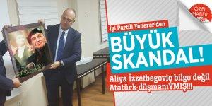 İyi Partili Yenerer'den BÜYÜK skandal! İzzetbegoviç Atatürk düşmanıymış!