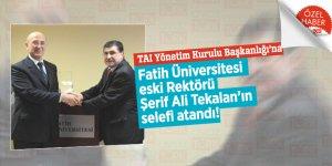 TAI Yönetim Kurulu Başkanlığı'na Fatih Üniversitesi eski Rektörü Şerif Ali Tekalan'ın selefi atandı!