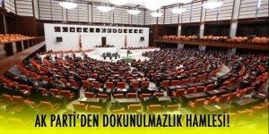 """AK Parti, """"dokunulmazlık"""" için harekete geçiyor"""