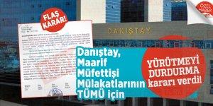 Danıştay, Maarif Müfettişi Mülakatlarının TÜMÜ için YÜRÜTMEYİ DURDURMA kararı verdi!
