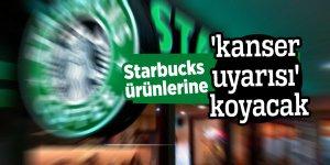 Starbucks ürünlerine 'kanser uyarısı' koyacak