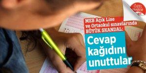 MEB Açık Lise ve Ortaokul sınavlarında BÜYÜK SKANDAL: Cevap kağıdını unuttular