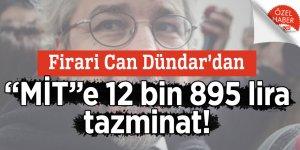 """Firari Can Dündar'dan """"MİT""""e 12 bin 895 lira tazminat!"""