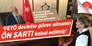 SP Genel Başkanı Karamollaoğlu'ndan AVAZTÜRK'e çok özel açıklamalar: 'FETÖ devlette görev almanın ön şartı kabul edilmiş'