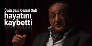 Ünlü Şair Cemal Safi hayatını kaybetti