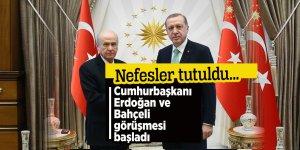 Cumhurbaşkanı Erdoğan ve Bahçeli görüşmesi başladı