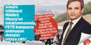 Ankara İstihbarat Müdürü Ulusoy'un tutuklanmasında, FETÖ kumpasını aratmayan detaylar ortaya çıktı!